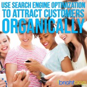 Use Search Engine Optimization to Attract Customers Organically