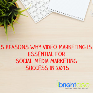 5-reasons-why-video-marketing-is-essential-for-social-media-marketing-success-in-2015