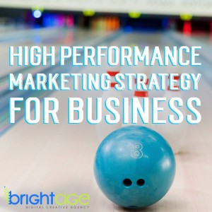 High Performance Marketing Strategy for Businesses