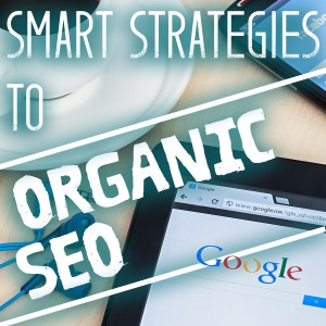 Smart Strategies To Organic Seo