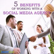 5 Benefits of Working with a Social Media Agency
